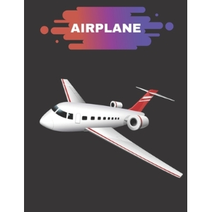 Airplane: Coloring Book for Kids and Adults with Fun Easy and Relaxing Paperback, Independently Published, English, 9798693373532