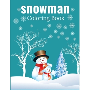 Snowman Coloring Book: Jumbo Winter Coloring Book for Kids Paperback Paperback, Independently Published, English, 9798699935147