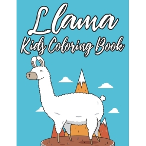 Llama Kids Coloring Book: Designs Of Awesome Llamas To Trace And Color Coloring Activity Sheets For... Paperback, Independently Published, English, 9798550125700