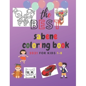 The best sabene coloring book 2021 for kids 1-8: the Best sabene Coloring Book 2021 for kids 1-8 - F... Paperback, Independently Published, English, 9798550086957