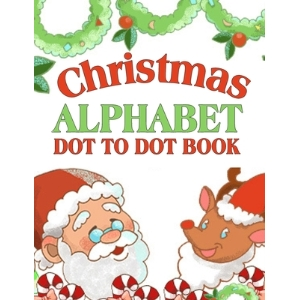 Christmas Alphabet Dot To Dot Book: Unique Activity & Coloring Workbook For Kids And Practice Handwr... Paperback, Independently Published, English, 9798550427828
